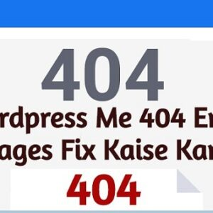 404 Error Pages Fix Kaise Kare